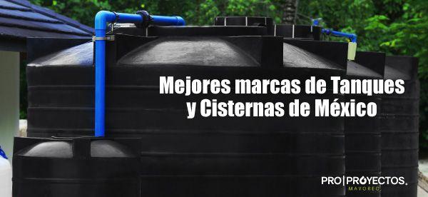 Mejores marcas de tanques y cisternas en México